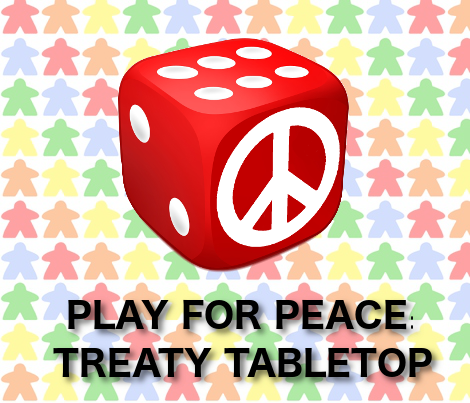 Special Event: PLAY FOR PEACE-TREATY TABLETOP. Monday, September 26